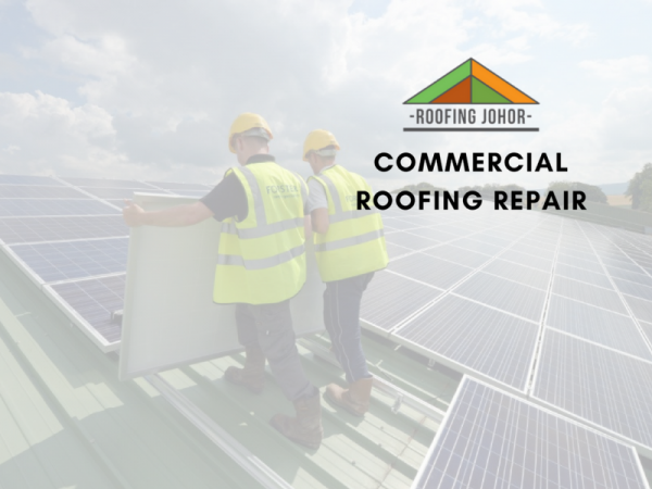 commercial roof repair in johor bahru, two roof contractors install roof
